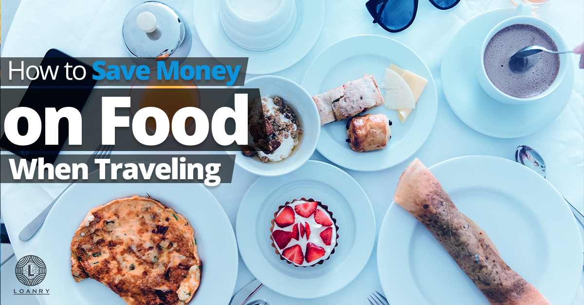 How to Save Money On Food While Traveling