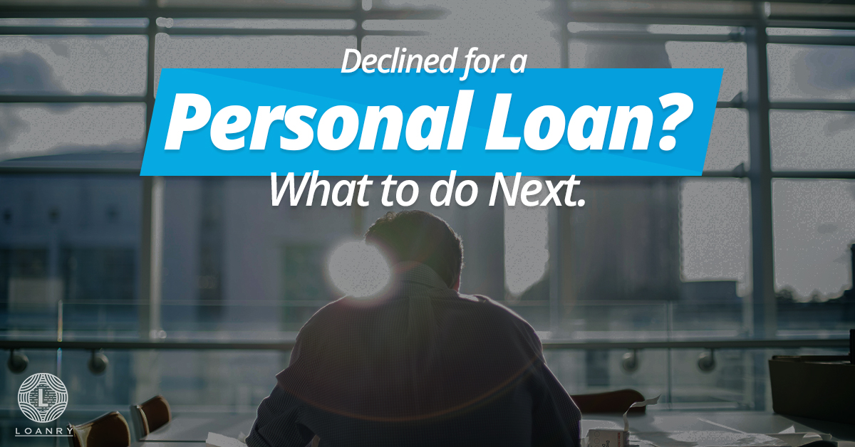 Declined for a personal loan