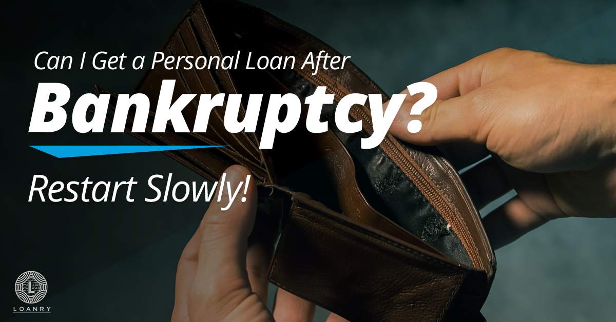 Loans After Bankruptcy >> Can I Get A Personal Loan After Bankruptcy Restart Slowly