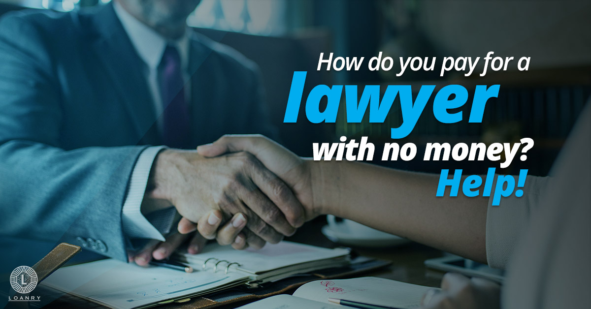 how do you pay for a lawyer with no money