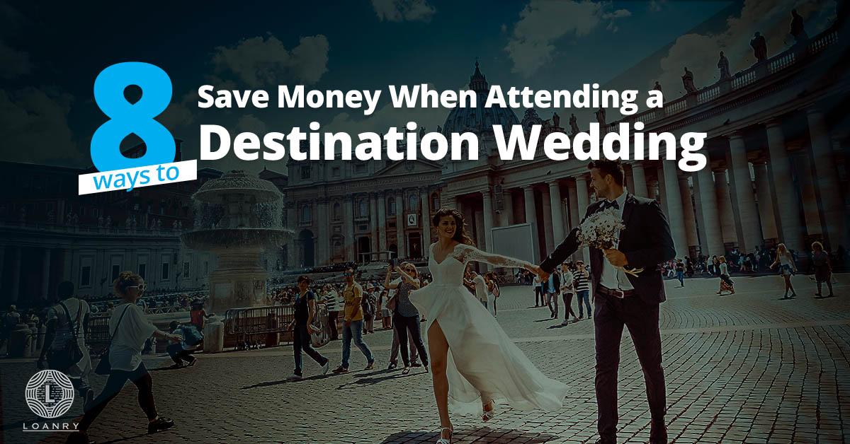 save money when attending a destination wedding