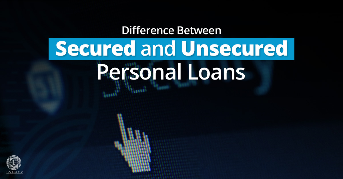 Difference Between Secured and Unsecured Personal Loans