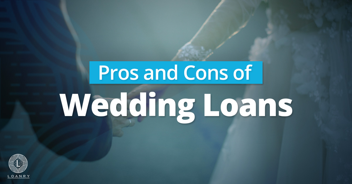 Pros and Cons of Wedding Loans