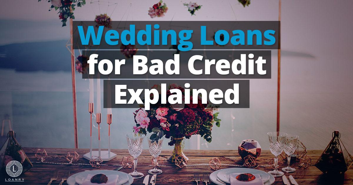 Wedding Loans for Bad