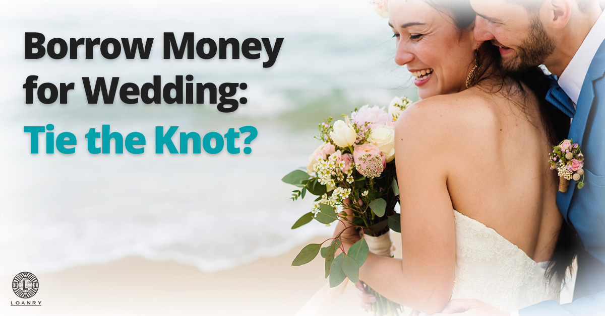 Borrow Money for Wedding