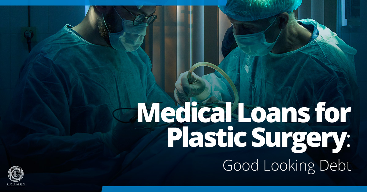 Medical Loans for Plastic Surgery