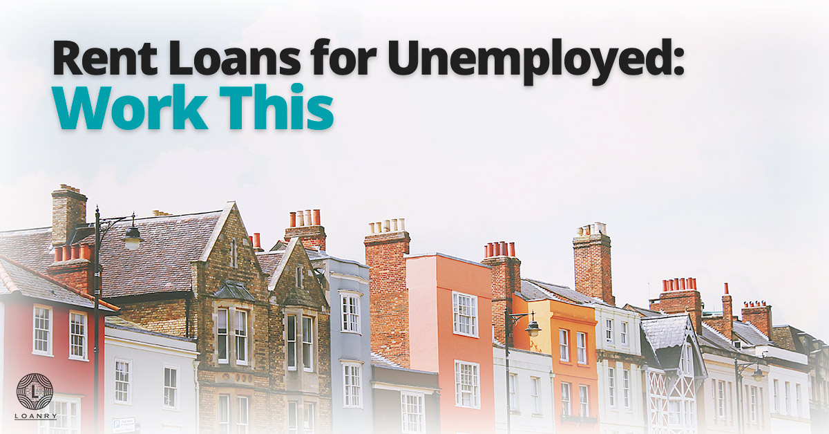 Rent Loans for Unemployed