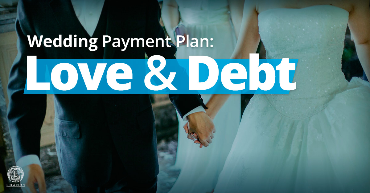Wedding Payment Plan: Love and Debt