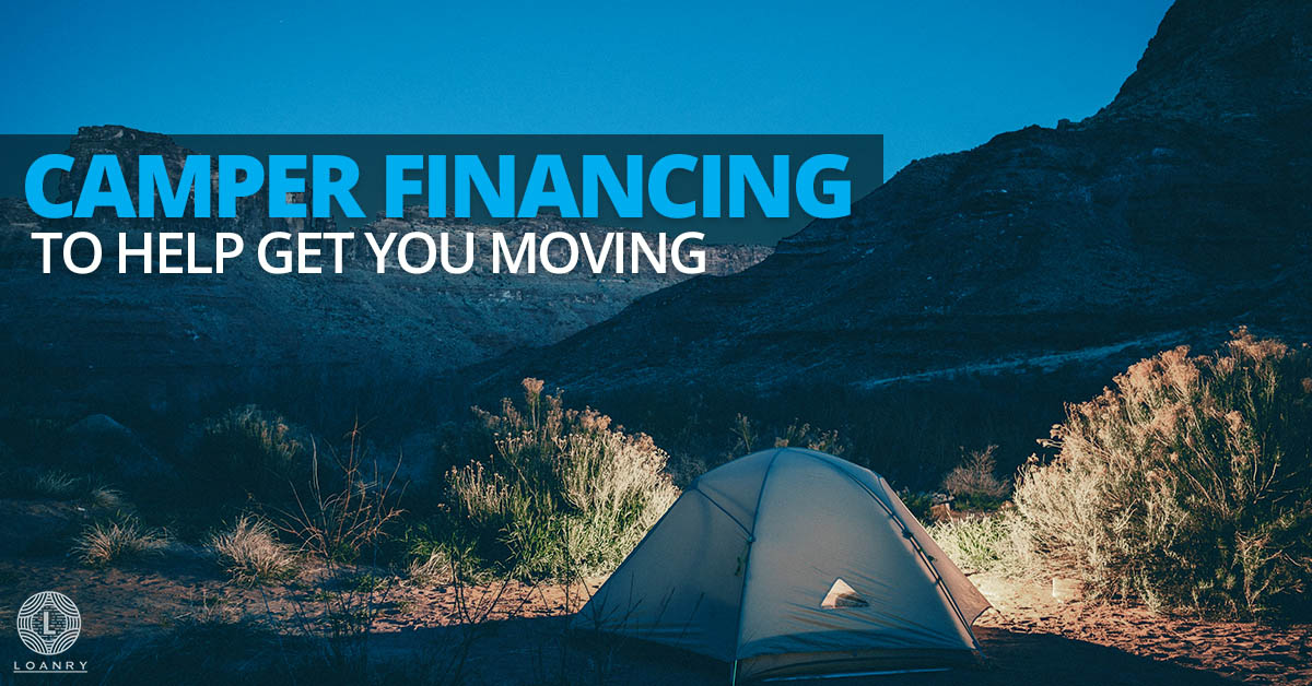 Camper Financing to Help Get You Moving