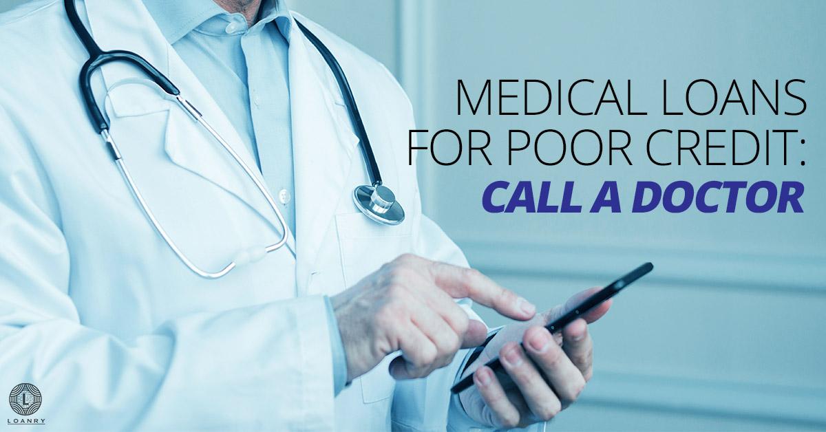 Medical Loans for Poor Credit