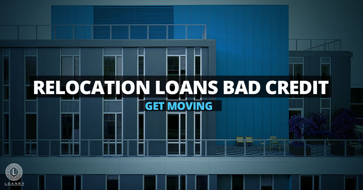 Relocation Loans Bad Credit