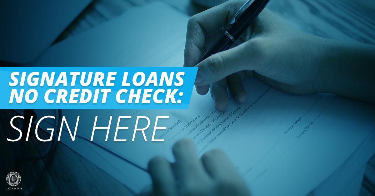 Signature Loans No Credit Check