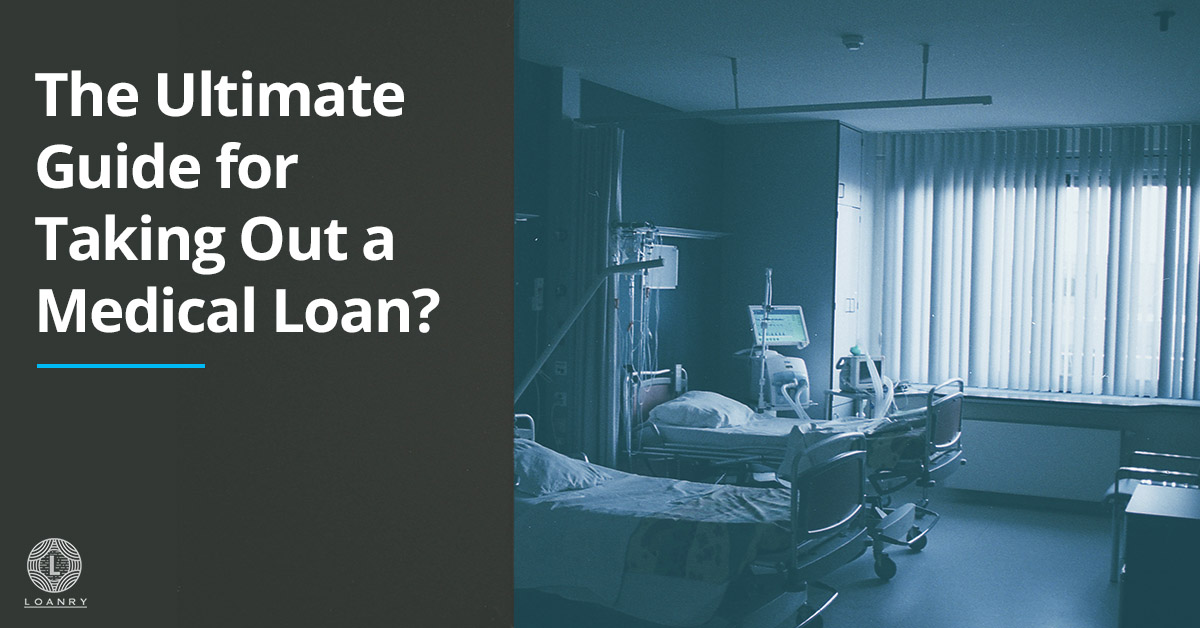 The Ultimate Guide for Taking Out a Medical Loan