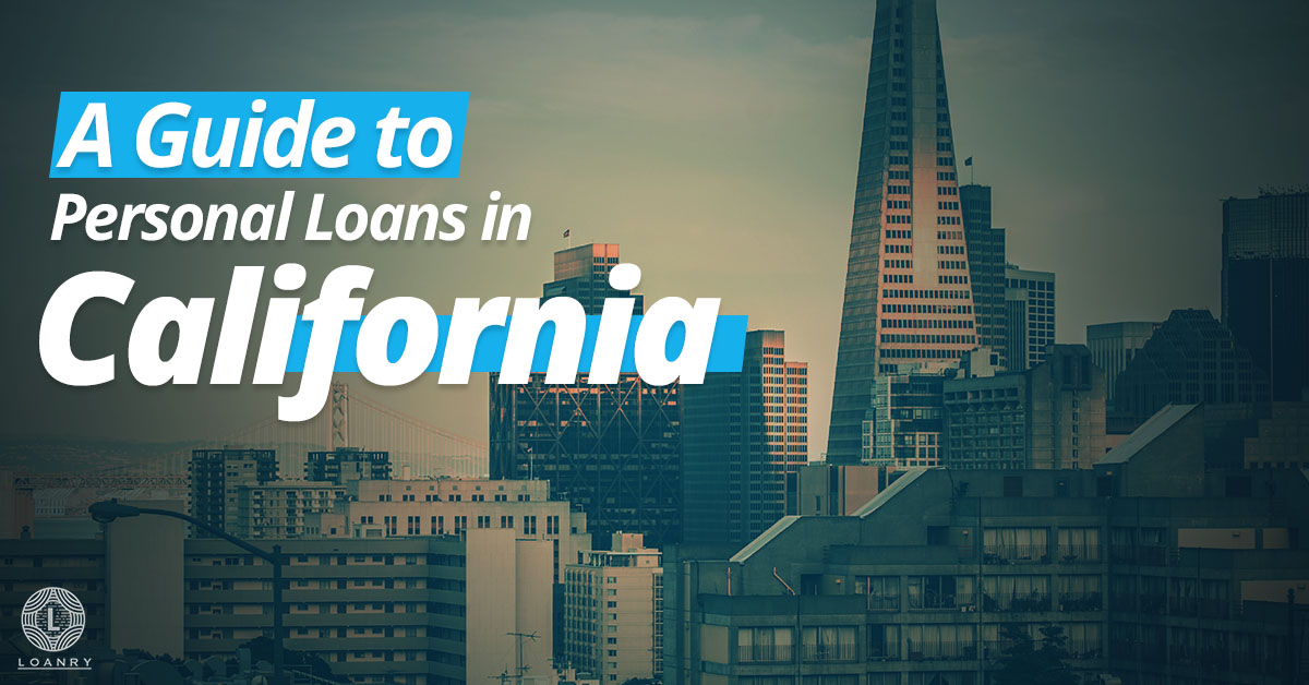 A Guide to Personal Loans in California