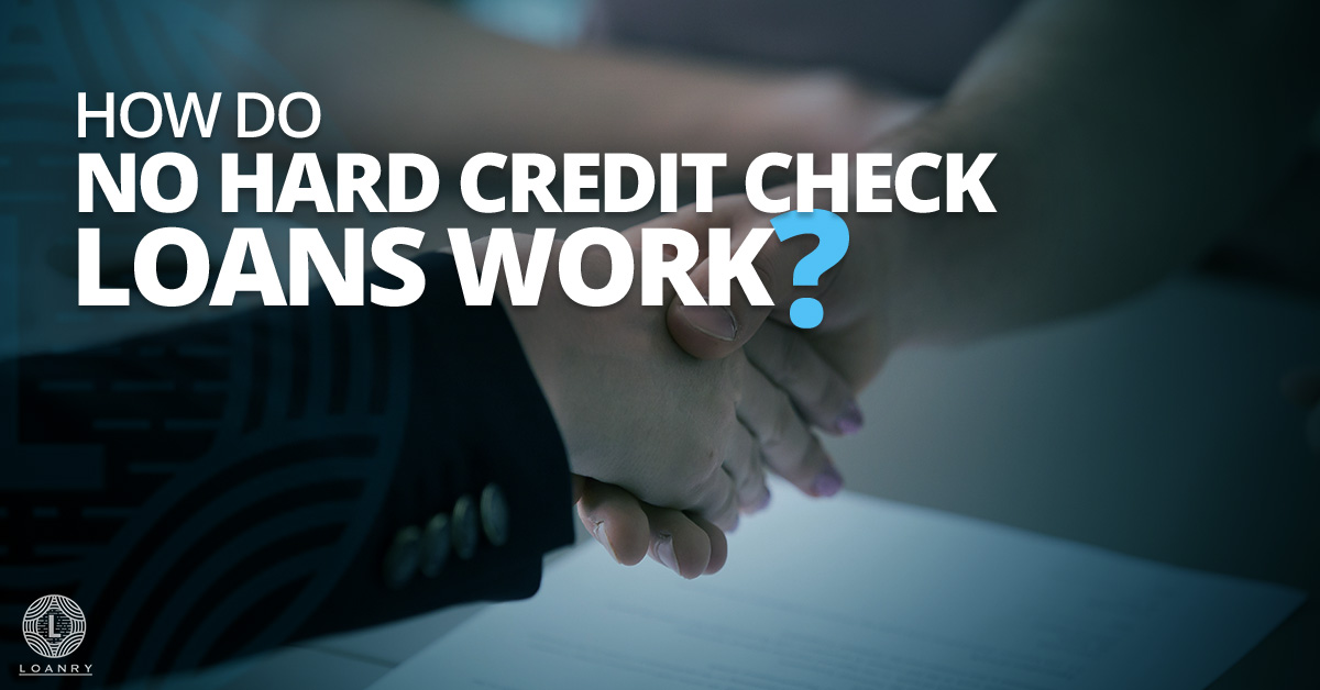 No Hard Credit Check Loans
