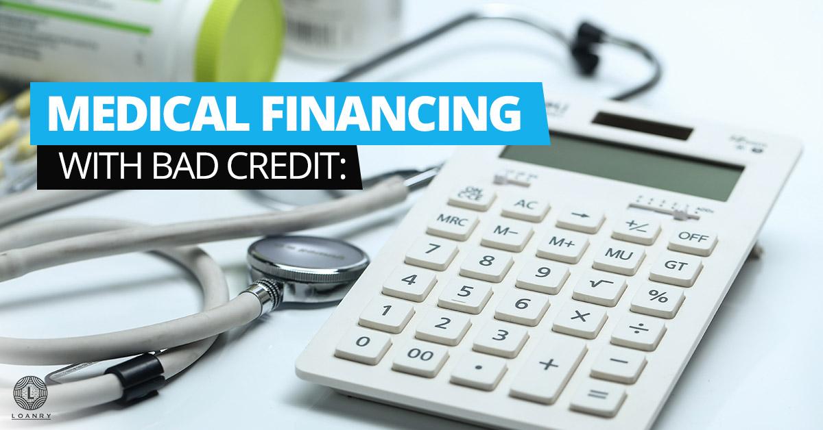 Medical Financing With Bad Credit Dr Debt Delivers Loanry