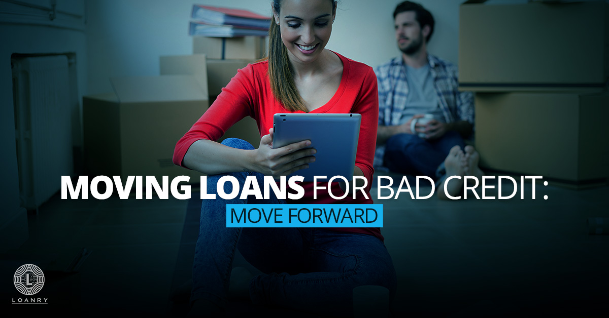 Moving Loans for Bad Credit: Move Forward