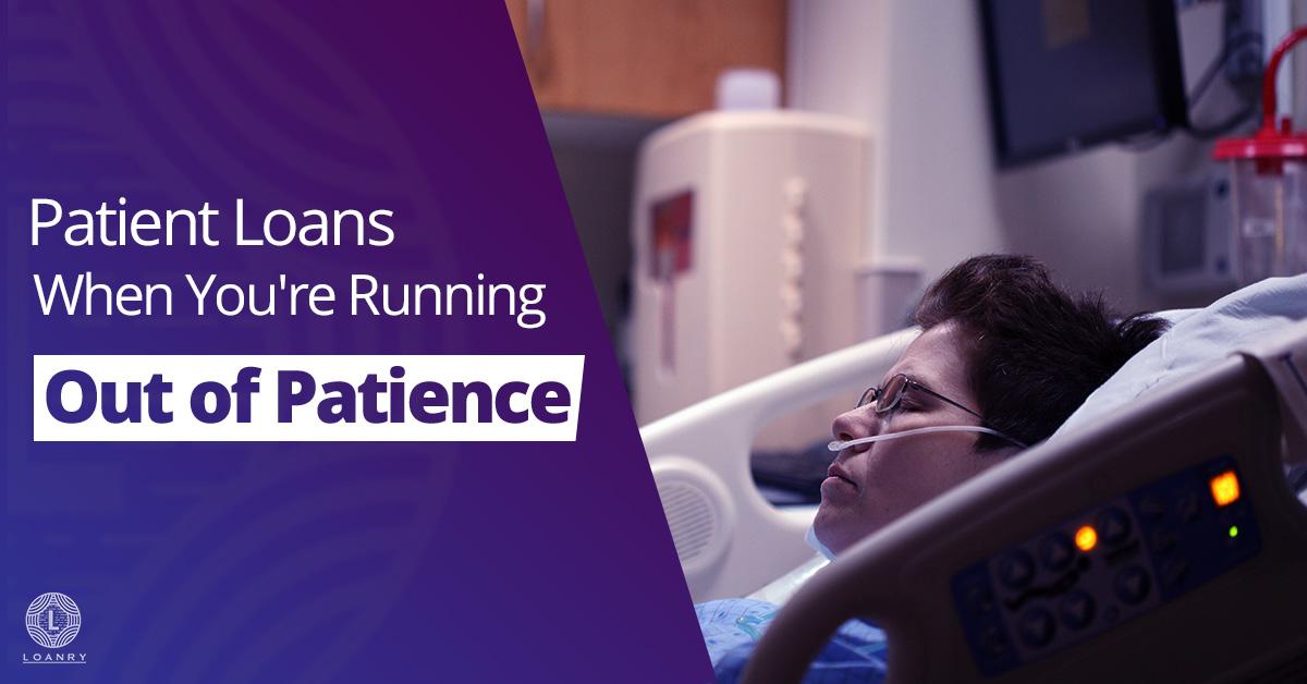 Patient Loans