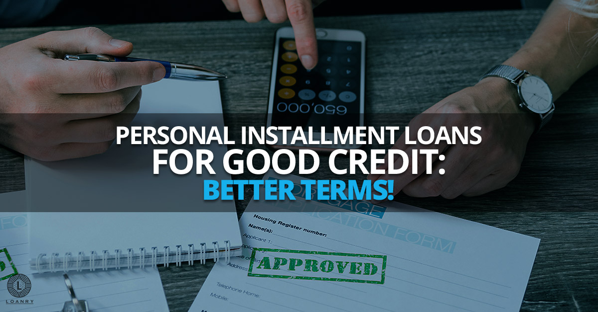 Personal Installment Loans for Good Credit