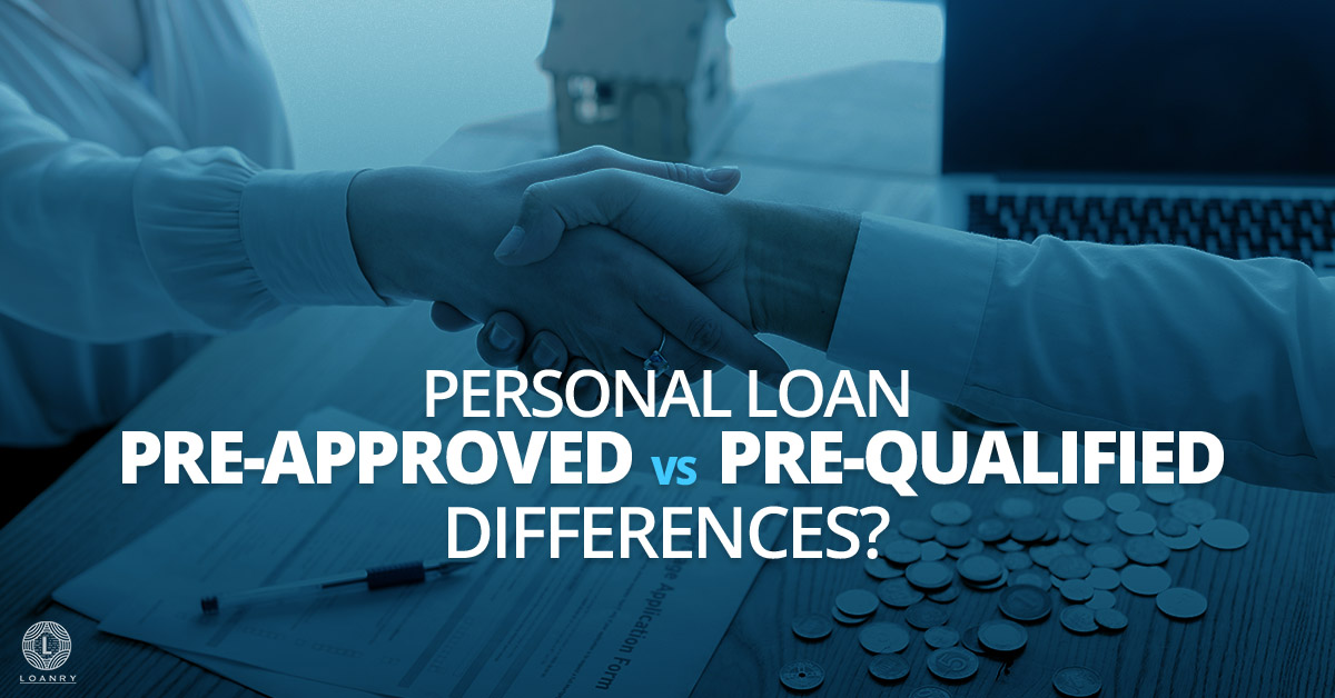 Personal Loan Pre-Approved vs. Pre-Qualified Differences?