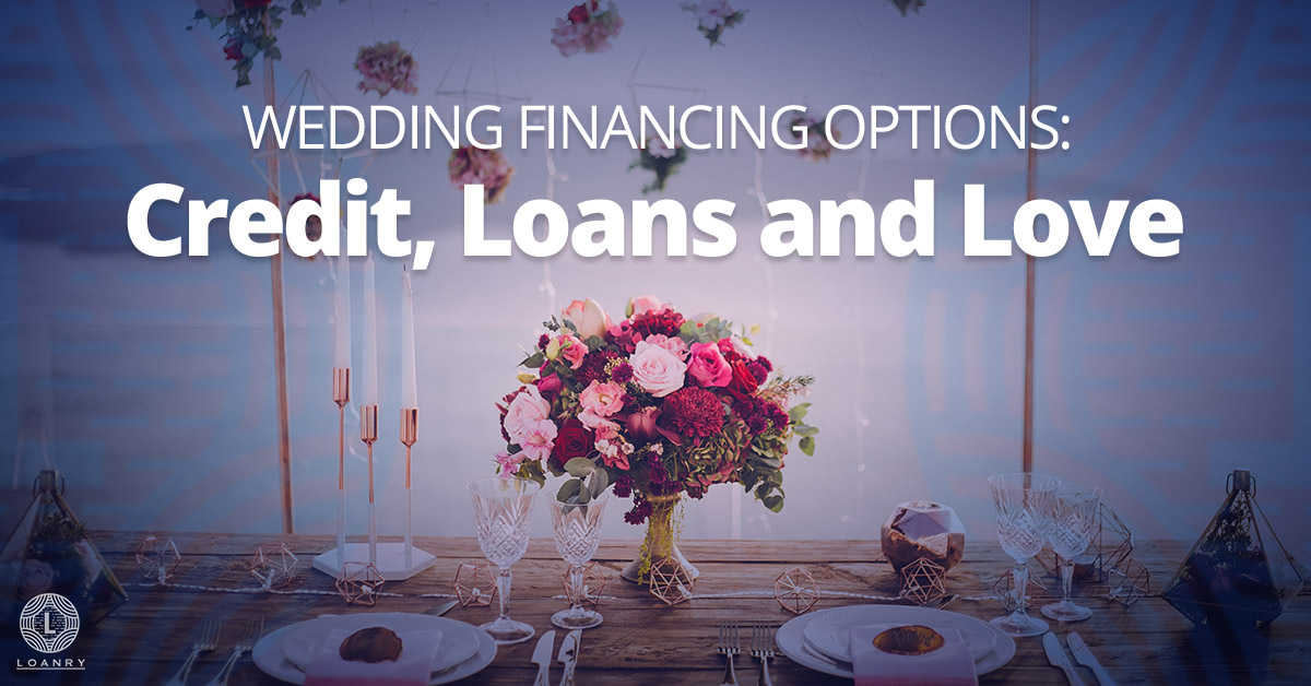 Wedding Financing Options Credit Loans And Love Loanry