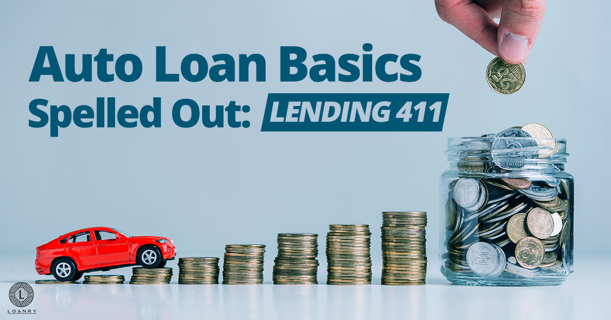 auto loan basics spelled out  lending 101