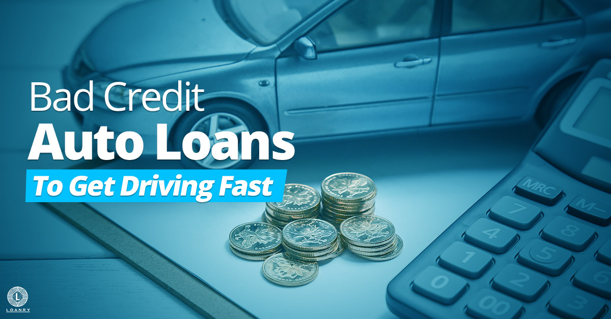 Bad Credit Auto Loans >> Bad Credit Auto Loans To Get Driving Fast Loanry