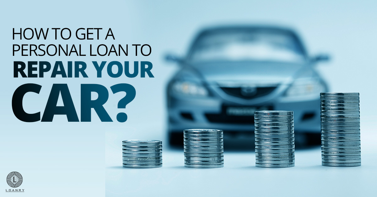 Personal Loan to Repair Your Car