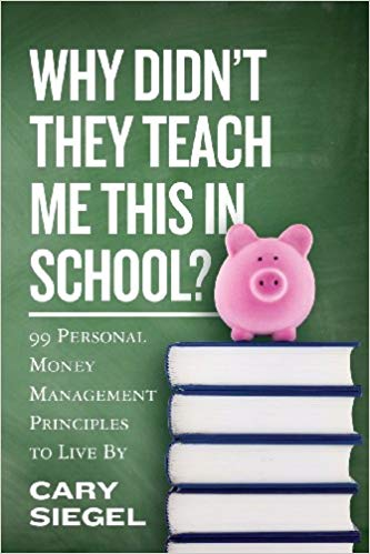 Cover of Why Didn't They Teach Me This in School?: 99 Personal Money Management Principles to Live By