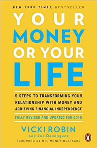 Cover of Your Money or Your Life: 9 Steps to Transforming Your Relationship with Money and Achieving Financial Independence