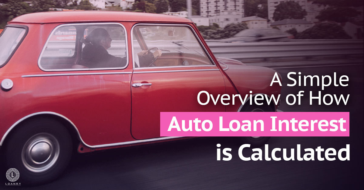 Enterprise Auto Finance >> A Simple Overview Of How Auto Loan Interest Is Calculated