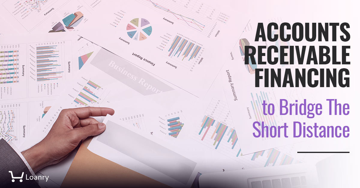 Accounts receivable financing to bridge the short distance cover photo