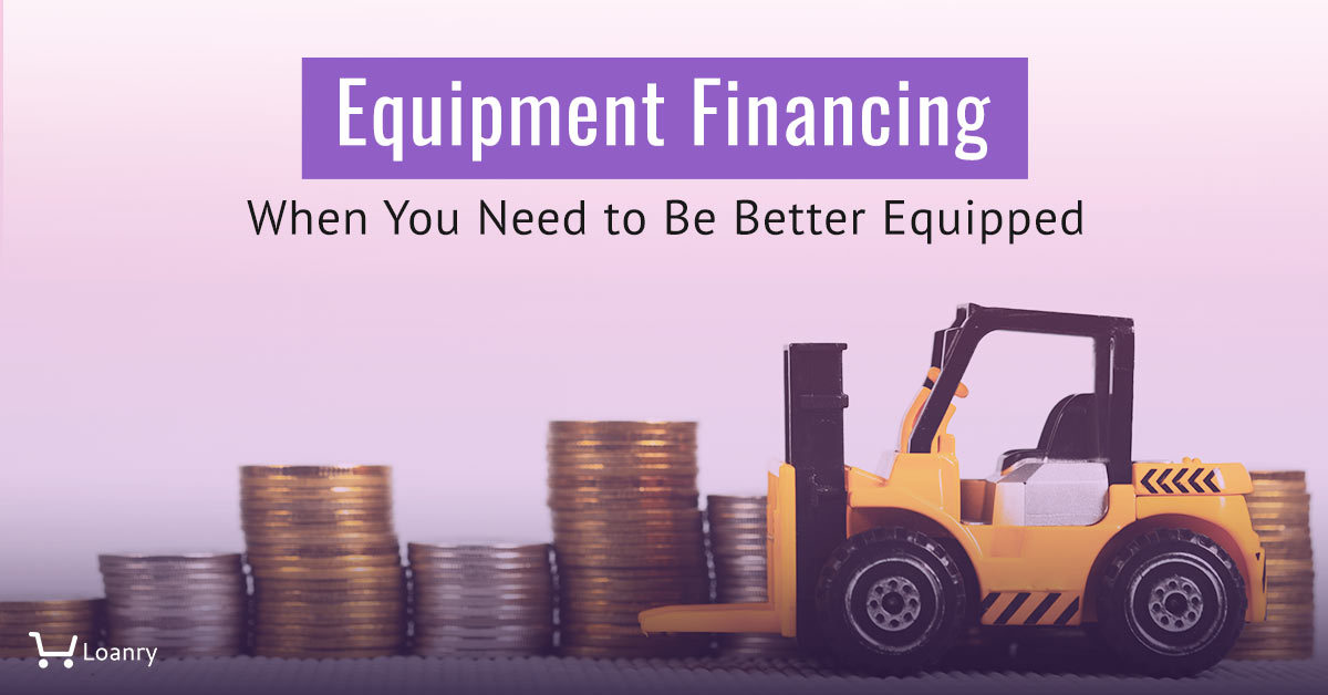 Equipment Financing When You Need to Be Better Equipped cover photo