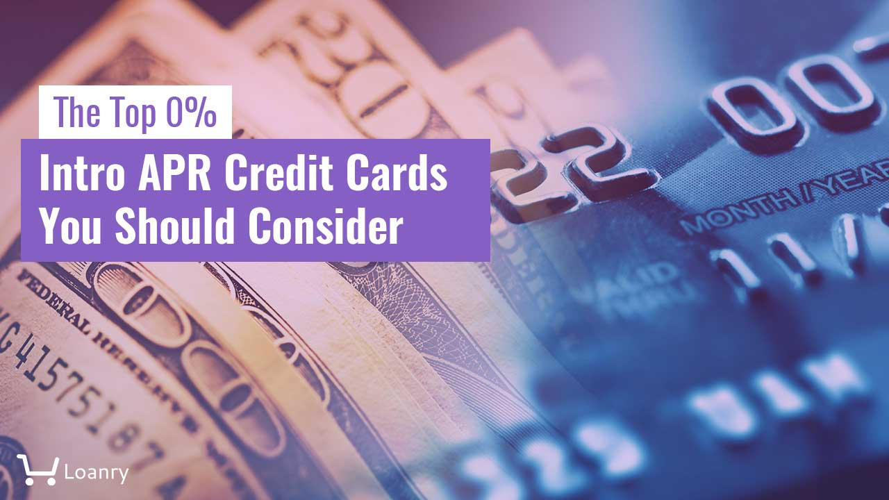 The Top 8% Intro APR Credit Cards You Should Consider Loanry